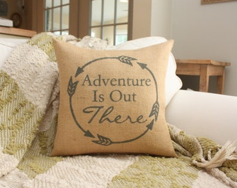 Burlap Pillow - Adventure Is Out There