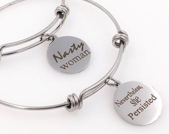 Nasty Woman Bracelet, Nevertheless She Persisted Engraved Bracelet - Political Statement Jewelry, Elizabeth Warren