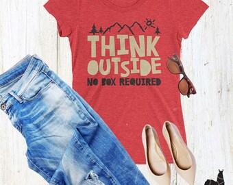 Think Outside No Box Required, Wanderlust Tshirt, Camping Shirt, Hiking Shirt, Mountain Shirt, Women's Clothing, Outdoor Shirt
