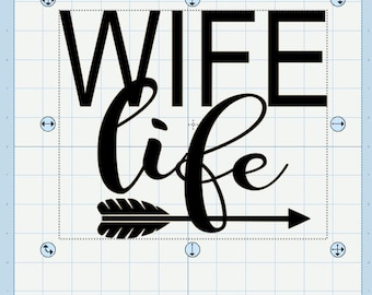 Wife Life. Zip file includes svg, dxf, jpg, png, eps and pdf.