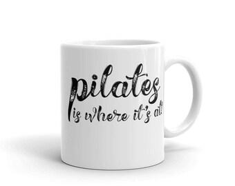Pilates Is Where It's At! Mug