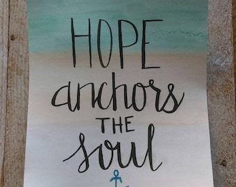 Scripture Art - Hebrews 6:19 - Hope anchors the soul watercolor painting - Anchor, Home Decor - nursery art - encouraging quote