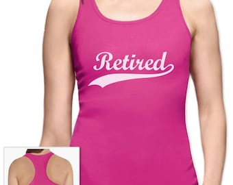 Retired - Cool Retirement Gift Idea Racerback Tank Top