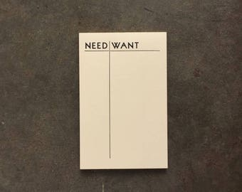 Notepad- Letterpress, Need/ Want