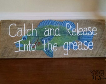 Hand-Painted Reclaimed Wooden Fish Sign Catch & Release Into the Grease