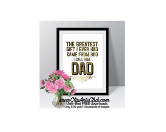 DAD Gods Greatest!  Gift 8x10 Digital Instant Download Print ready to frame Printable