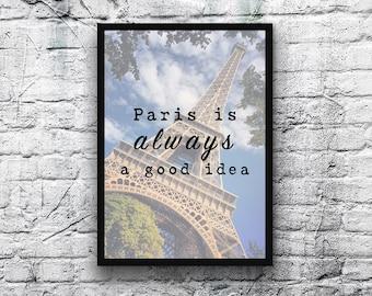 Paris is always a good idea. A4 Paris Eiffel Tower Print - FREE Shipping to UK.