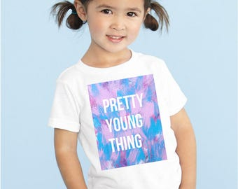 Pretty young thing quote Children's Toddler Tshirt. Sizes 2T, 3t, 4t, 5/6T funny graphic kids shirt gift, toddler girls clothing, kids girls