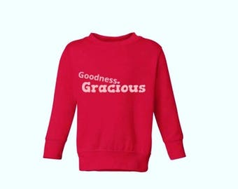 Goodness Gracious Sweatshirt