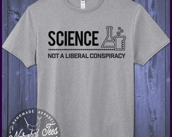Science Not A Liberal Conspiracy T-Shirt