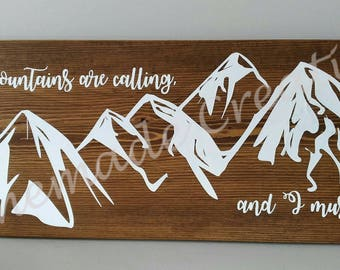 "Hand Painted Wooden Sign ""The Mountains are Calling, And I must go..."""