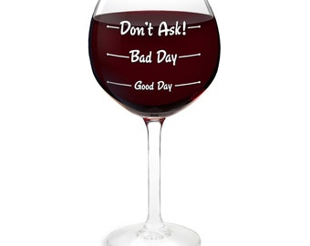 How Is Your Day Wine Glass