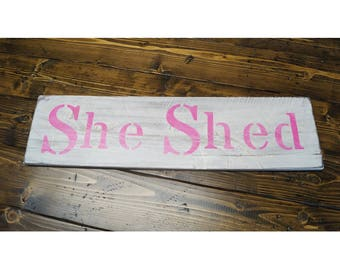 """SHE SHED - Large Rustic Wood Sign 28"""" long Distressed White Fixer Upper Style"""