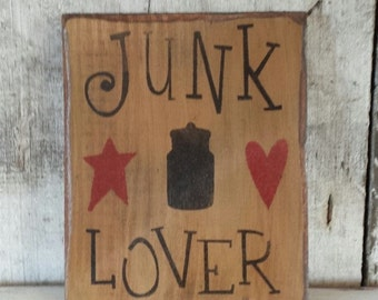 Primitive Country Junk Lover Sign, Primitive Sign, Rustic Sign, Primitive Decor, Country Sign, Painted Sign