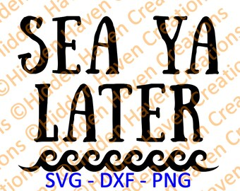Sea Ya Later, SVG, PNG, DXF, Vinyl T-Shirt Design, Decal, Silhoutte Studio, Cricut, Cameo, Cut File, Iron on Design, Carnival Disney Cruise