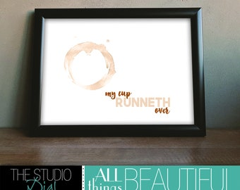 "Instant download - 8x10 PRINTABLE Art ""My Cup Runneth Over"""