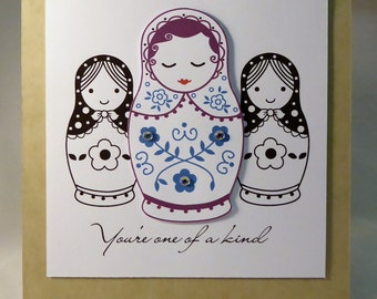You're one of a kind babushka doll card
