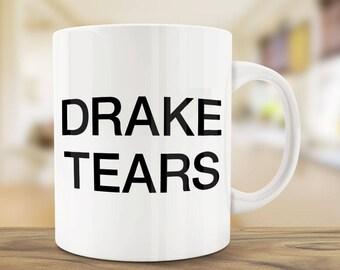 Coffee Mugs | Drake Tears | Ceramic Mug | Quote Mug | Unique Coffee Mug | Personalized Coffee Mug | Gift Mug | Drake Mug | Funny Mugs