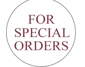 Special Orders Only