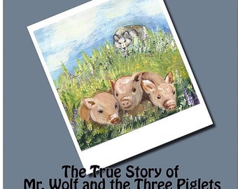 The True Story of Mr Wolf and the three Piglets