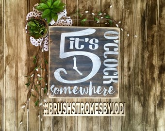 Its 5 o'clock somewhere, rustic wood sign, handpainted wooden sign, wooden sign, woodsigns, funny signs, funny wooden sign, funny decor