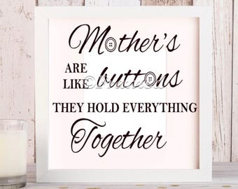 Mothers are like buttons