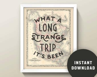 "Grateful Dead ""Long Strange Trip"" Map Quote • 8x10 Print / Wall Art • Instant Digital Download! (North America Edition)"