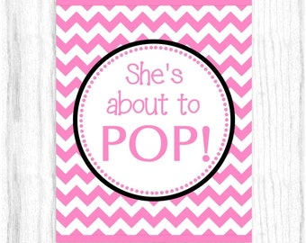 She's About to Pop Printable PARTY SIGN, 8x10 Printable, Hot Pink Chevron, Baby Shower Sign, Instant Download, You Print, You Cut
