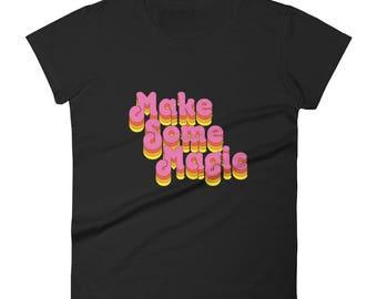 Make Some Magic Women's short sleeve t-shirt