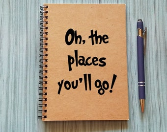 Notebook - Oh the places you'll go! - 5 x 7 Journal, Writing journal, diary, travel journal, Inspiration Journal, Dr. Seuss, Graduation gift