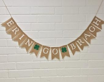 ERIN GO BRAGH Burlap Banner, St. Patrick's Day Decoration, St Patrick's Bunting, Saint Patrick's Garland, Luck o' the Irish