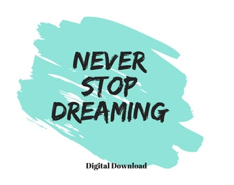 Never Stop Dreaming Downloadable