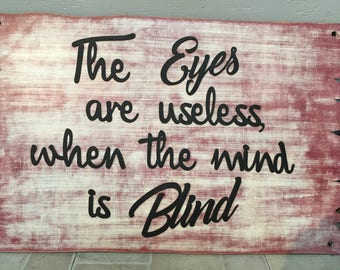 Matboard Wall quote, words all joined, When the mind is blind..... about 20x28 inches in area ...