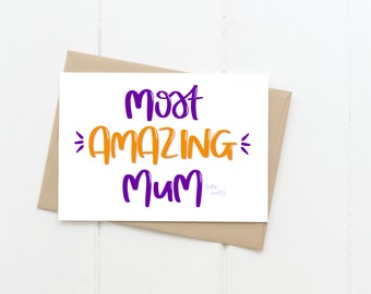 Most Amazing Mum Greeting Card, Mother's Day Card, Mum Card
