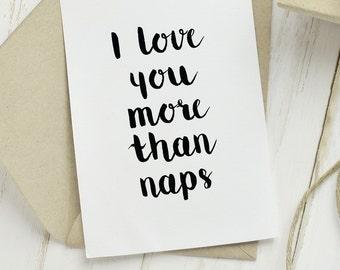 love you more naps, love you printable card, black and white card, cute love card, cute romantic card, cute anniversary card