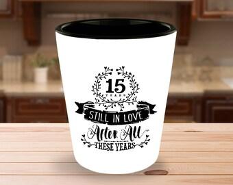 15th Wedding Anniversary Shot Glass - Still In Love 15 Years - 1.5 oz Ceramic Shotglass