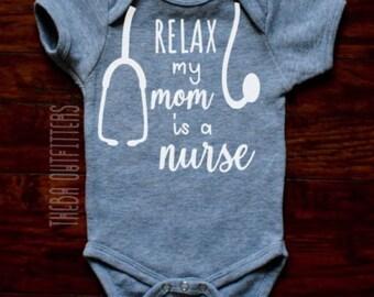 Nurse ONESIE® Relax my Mom is a Nurse, Gift for nurse, Baby Girl Boy Onesie, Baby Shower Gift, Custom Baby Onesie, Bodysuit, Nurse Baby Gift
