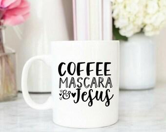 Coffee Mascara and Jesus Mug / Coffee Mug Gift / Funny Mug / Mug Gift / Christian Mug / Coffee and Jesus / Bible Verse Mug