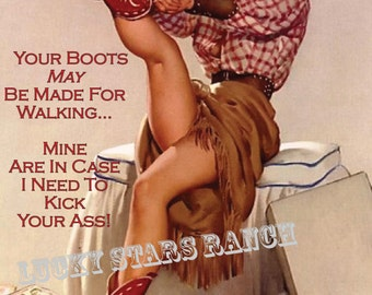 Cowgirl Cards - Your Boots May Be Made For Walking - Mine Are In Case I Need to Kick Your Ass- 5x7 Blank Inside