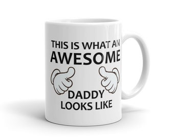 Awesome Daddy Mug - Father Gift, Dad Gift, Daddy Gift, Father Mug, Dad Mug, Daddy Mug, New Dad, Future Dad, Future Father, New Father #1052