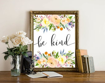Printable Art, Be Kind printable quote, floral home decor typography wall decor quote printable quote playroom art floral digital art