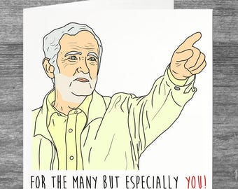 Jeremy Corbyn | Birthday Card | Greetings Card | For the Many but Especially YOU!