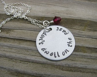 """Inspiration Necklace- """"don't dwell on the past"""" with an accent bead of your choice"""