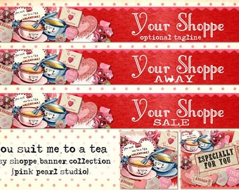 Custom Vintage Valentine,  You Suit Me To A Tea Etsy Shop Set, Includes Banner, Avatar, Reserved Listing, Away and Sale