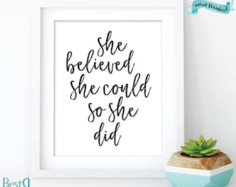 She believed she could so she did,quote print,large print 24x36,typography print,Instant Download,motivational quote print,positive quote