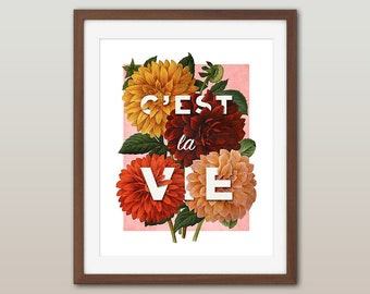 Floral typography print - C'est La Vie / That's Life - Vintage Dahlia Botanical Quote Illustration