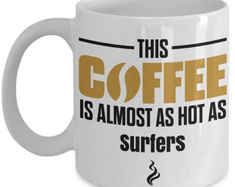 Gift For Surfers, Surfer Coffee Mug, Surfer Mug, Surfer Gifts, Surfer Lover Gift, Funny Coffee Mug