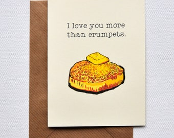 I love you more than crumpets