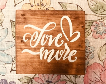 Love More Wood Sign