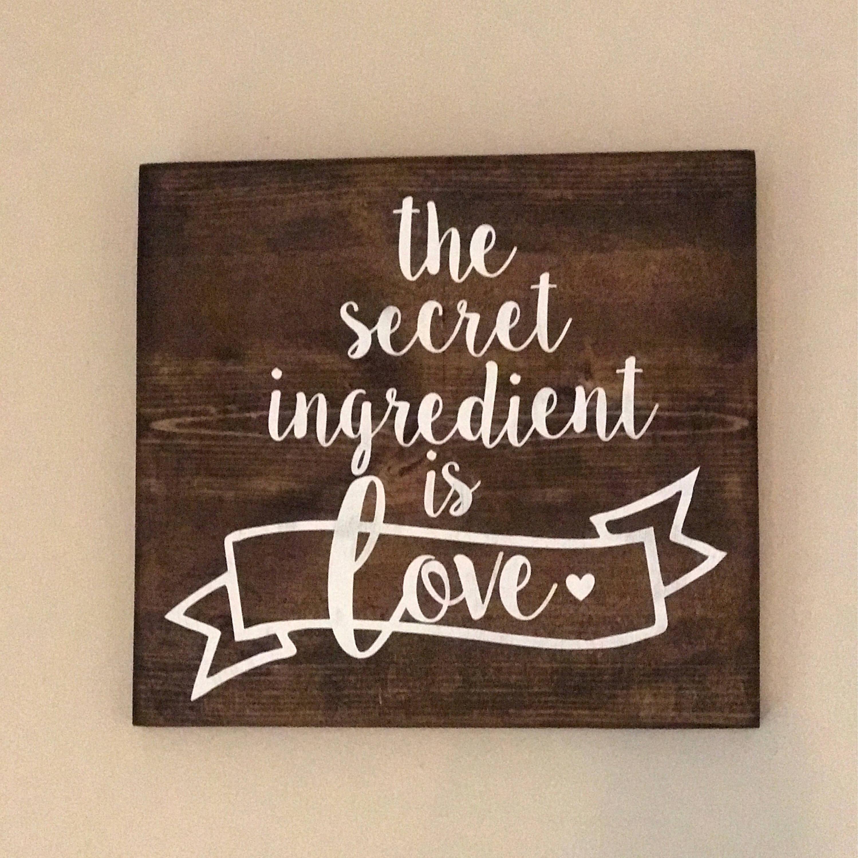 Kitchen Sign Decor The Secret Ingredient Is Love Kitchen Decor Kitchen Sign